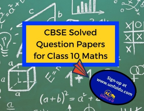 If you are looking for CBSE solved question papers for class 10 maths? Register with Unfoldu to get CBSE solved papers for class 10. By practicing these you can crack your exam easily. Visit @ https://www.unfoldu.com/cbse-solved-question-papers/class-10/mathematics