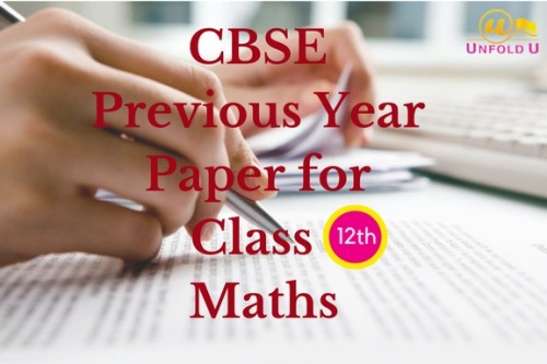Are you searching for CBSE class 12  maths previous years question paper?. UnfoldU provides CBSE class 12 previous year question papers with solutions. We additionally provide online study material for CBSE solution, NCERT solution and study solutions for other educational board of India. Check out here https://www.unfoldu.com/cbse-solved-question-papers/class-12/mathematics